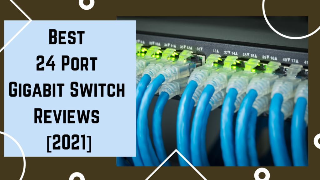 Best 24 Port Gigabit Switch
