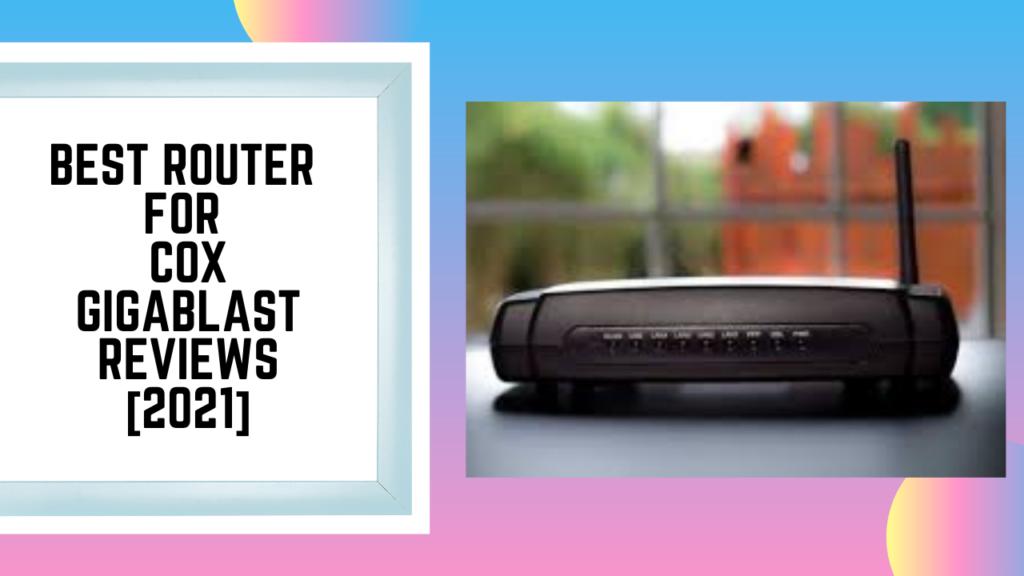 Best Router For Cox Gigablast