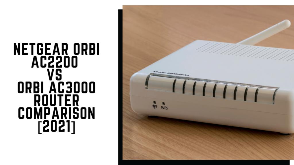 Orbi AC2200 VS AC3000