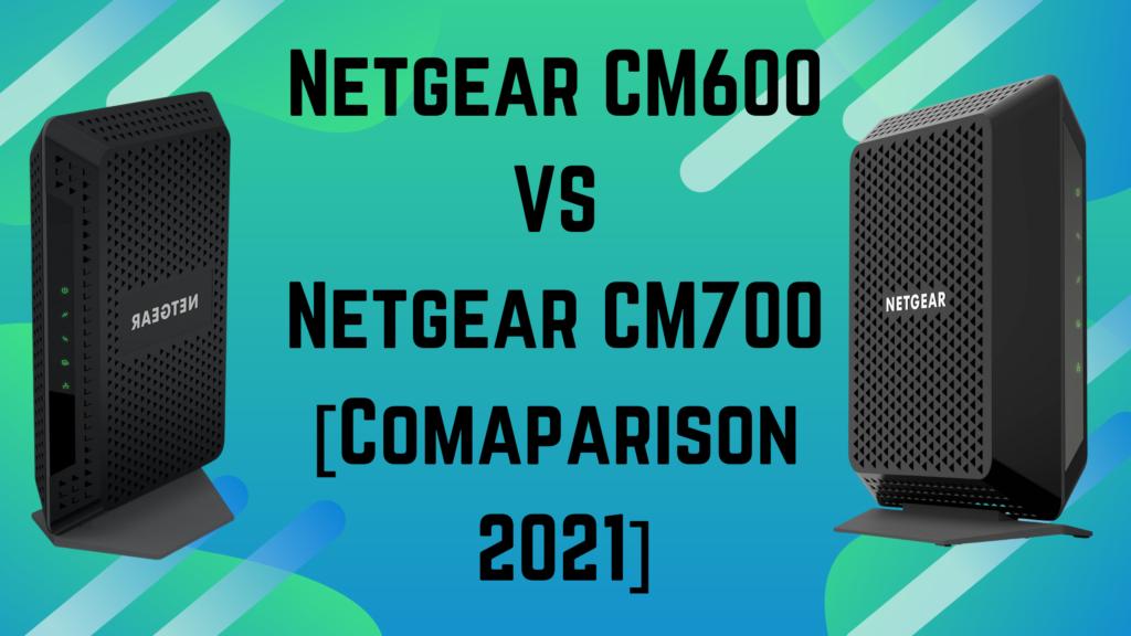 Netgear CM600 VS CM700