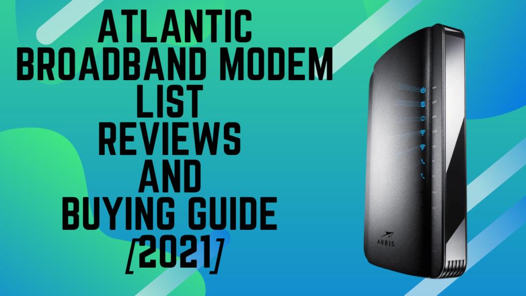 atlantic broadband modem list