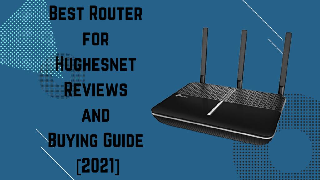 best router for hughesnet