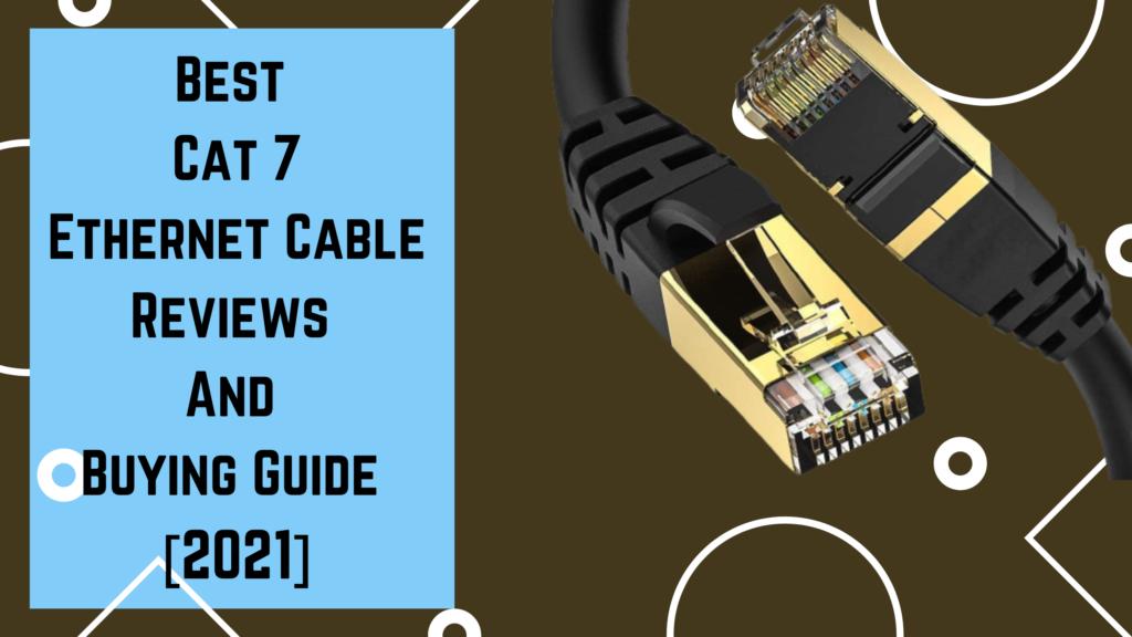 Best Cat 7 Ethernet Cable