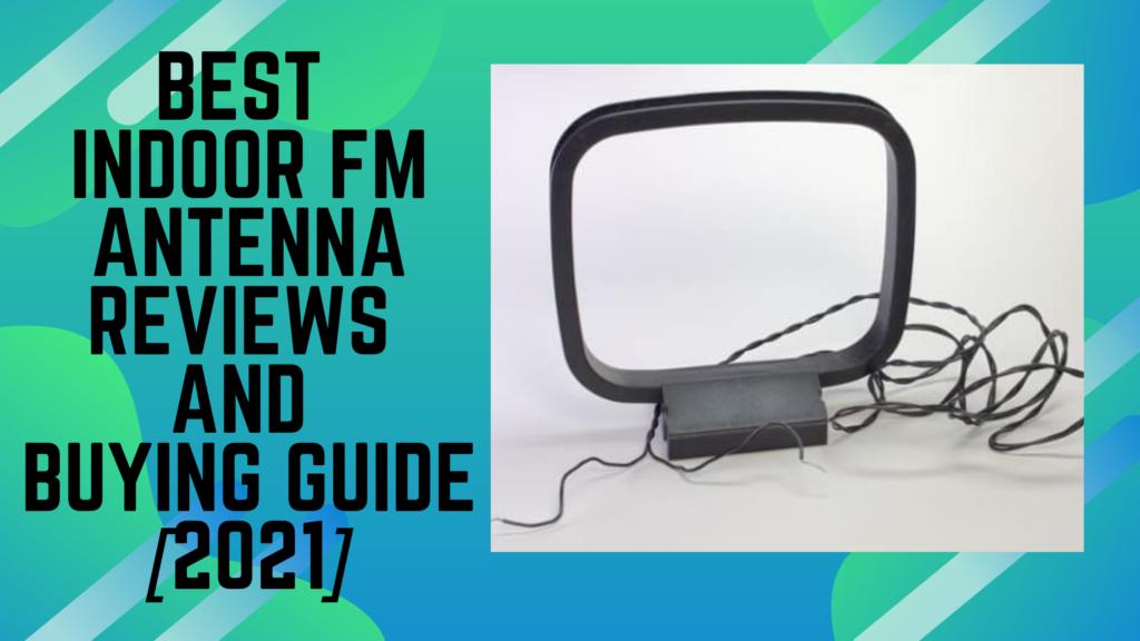 Best Indoor FM Antenna