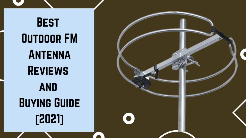 Best Outdoor FM Antenna