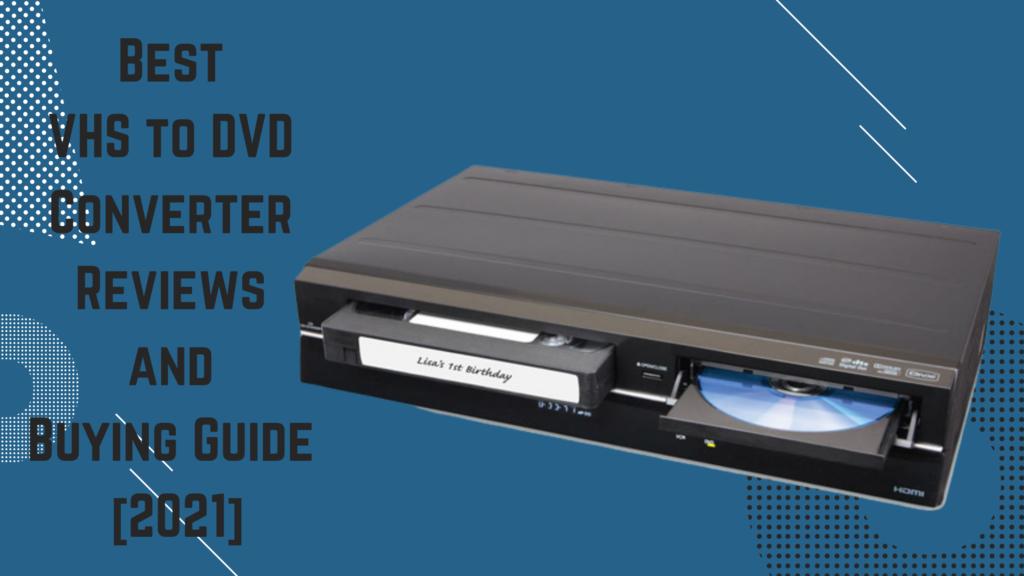 Best VHS To DVD Converter